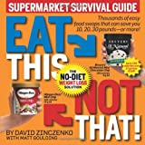 Eat This Not That! Supermarket Survival Guide: The No-Diet Weight Loss Solution (Paperback)