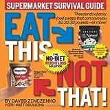 Eat This Not That! Supermarket Survival Guide: The No-Diet Weight Loss Solution ~ David Zinczenko