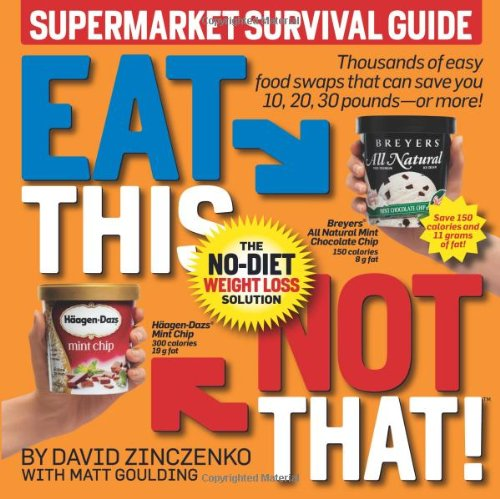 Eat This Not That! Supermarket Survival Guide: The...