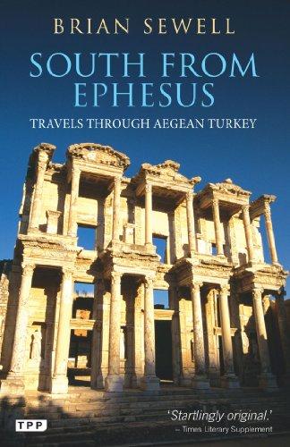 South from Ephesus: Travels Through Aegean Turkey
