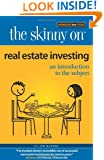 The Skinny on Real Estate Investing: An Introduction to the Subject