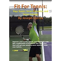 Fit For Tennis: Yoga Tennis, Serve Dynamics, and Serve Training