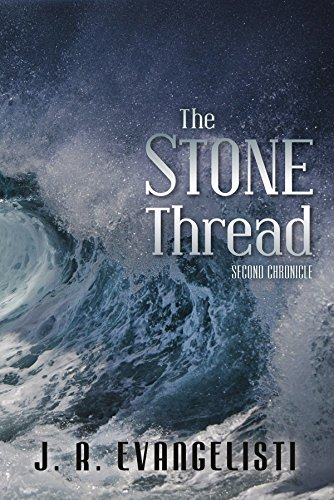 Book: The Stone Thread: Second Chronicle by J.R. Evangelisti