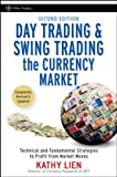 (Day Trading and Swing Trading the Currency Market: Technical and Fundamental Strategies to Profit from Market Moves (Revised, Updated)) By Lien, Kathy (Author) Hardcover on (12 , 2008)
