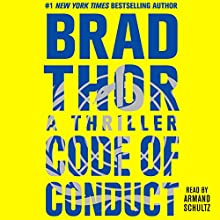 Code of Conduct: A Thriller (       UNABRIDGED) by Brad Thor Narrated by Armand Schultz