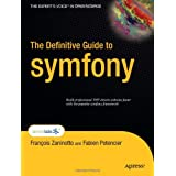 "The Definitive Guide to symfony (Expert's Voice in Open Source)von ""Fran�ois Zaninotto"""