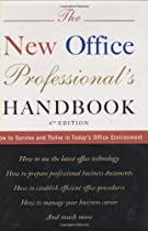 The New Office Professional's Handbook: How to Survive and Thrive in Today's Office Environment