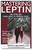 Mastering Leptin: The Leptin Diet, Solving Obesity and Preventing Disease, Second Edition