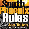 South Phoenix Rules: A David Mapstone Mystery Audiobook by Jon Talton Narrated by Jim Meskimen
