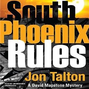South Phoenix Rules: A David Mapstone Mystery | [Jon Talton]