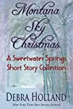 Montana Sky Christmas: A Sweetwater Springs Short Story Collection (Montana Sky Series)
