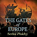 The Gates of Europe: A History of Ukraine Audiobook by Serhii Plokhy Narrated by Ralph Lister