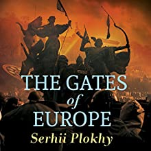 The Gates of Europe: A History of Ukraine (       UNABRIDGED) by Serhii Plokhy Narrated by Ralph Lister