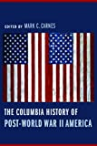 img - for The Columbia History of Post-World War II America (Columbia Guides to American History and Cultures) book / textbook / text book