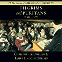 Pilgrims and Puritans: 1620-1676: Drama of American History Audiobook by James Lincoln Collier, Christopher Collier Narrated by Jim Manchester