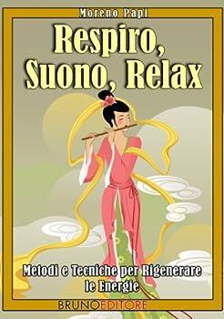 respiro. suono. relax (italian edition) - moreno papi