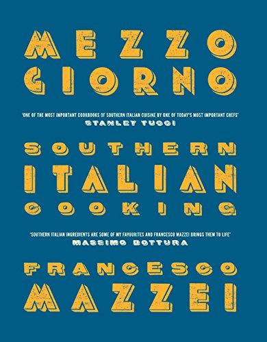 Download Mezzogiorno: Southern Italian Cooking