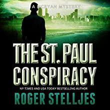 The St. Paul Conspiracy: McRyan Mystery Series, Book 1 (       UNABRIDGED) by Roger Stelljes Narrated by Johnny Peppers