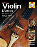 img - for Violin Manual: How to assess, buy, set-up and maintain your violin book / textbook / text book