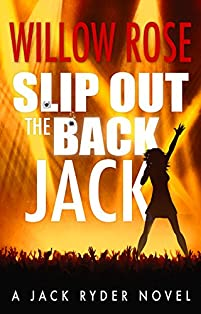 Slip Out The Back Jack: A Bone-chilling Gritty Serial Killer Thriller by Willow Rose ebook deal