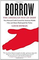Borrow: The American Way of Debt Front Cover
