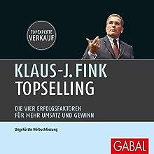 TopSelling: Die vier Erfolgsfaktoren für mehr Umsatz und Gewinn Hörbuch von Klaus-J. Fink Gesprochen von: Heiko Grauel, Gabi Franke