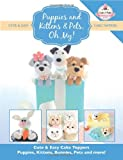 Puppies and Kittens & Pets, Oh My!: Cute & Easy Cake Toppers -  Puppies, Kittens, Bunnies, Pets and more!: 4 (Cute & Easy Cake Toppers Collection)