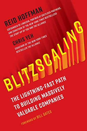 Blitzscaling The Lightning-Fast Path to Building Massively Valuable Companies [Hoffman, Reid - Yeh, Chris] (Tapa Dura)