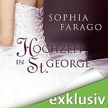 Hochzeit in St. George Hörbuch von Sophia Farago Gesprochen von: Nora Jokhosha