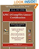 LPIC-1/CompTIA Linux+ Certification Exam Guide (Exams LPIC-1/LX0-101 & LX0-102) (All-in-One)