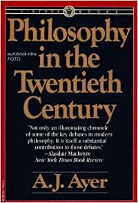 philosophy ayer This, the 21st volume in the library of living philosophers, is more than sir alfred ayer's final word on the philosophical issues that preoccupied him for more than.