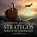 Strategos: Born in the Borderlands, Strategos 1 Hörbuch von Gordon Doherty Gesprochen von: Nigel Carrington
