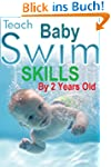 Teach Baby Swim Skills By 2 Years Old...