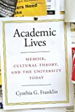 img - for Academic Lives: Memoir, Cultural Theory, and the University Today book / textbook / text book