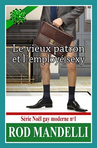 Le Vieux Patron Et L'Employé Sexy - Série Noël Gay Moderne N°1