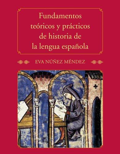 Fundamentos Teoricos y Practicos de Historia de la Lengua Espanola