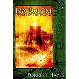 Na Bolom: House of the Jaguar ~ Forrest Hayes