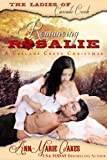 Romancing Rosalie - A Cascade Creek Christmas (Historical Western Romance): The Ladies of Cascade Creek (English Edition)