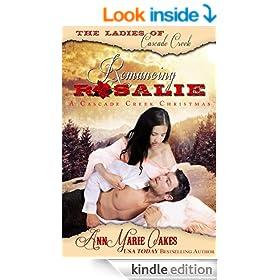 Romancing Rosalie - A Cascade Creek Christmas (Historical Western Romance): The Ladies of Cascade Creek