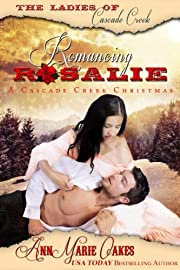Romancing Rosalie - A Cascade Creek Christmas (Historical Western Romance): The Ladies of Cascade Creek