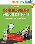 Schei�dregg bassiert halt!: Cartoons...