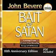 Bait of Satan: Living Free from the Deadly Trap of Offense | Livre audio Auteur(s) : John Bevere Narrateur(s) : John Bevere
