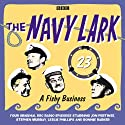 A Fishy Business: The Navy Lark, Volume 23  by Lawrie Wyman Narrated by Jon Pertwee, Ronnie Barker, Stephen Murray, Leslie Phillips