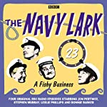 A Fishy Business: The Navy Lark, Volume 23 | Lawrie Wyman