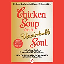 Chicken Soup for the Unsinkable Soul: Inspirational Stories of Overcoming Life's Challenges (       UNABRIDGED) by Jack Canfield, Mark Victor Hansen, Heather McNamara Narrated by Tara Ochs, Fleet Cooper