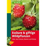 """Essbare und giftige Wildpflanzen: �ber 200 Kr�uter, Beeren und N�ssevon """"Bruno P. Kremer"""""""