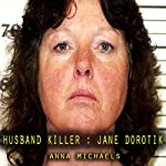 Husband Killer Jane Dorotik | Anna Michaels