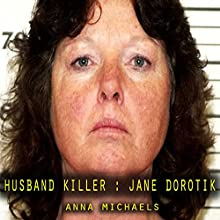 Husband Killer Jane Dorotik Audiobook by Anna Michaels Narrated by Lynn Longseth