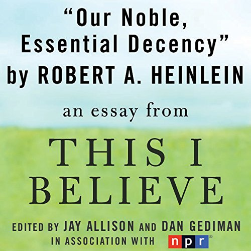 this i believe essays famous The original invitation from 'this i believe' your essay should be adapted from the invitation sent to essayists featured in the original 'this i believe.