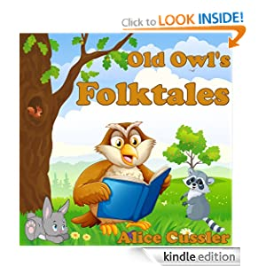 Bedtime Stories! Old Owl's Folktales and Fairy Tales for Children: Folklore and Legends about Animals